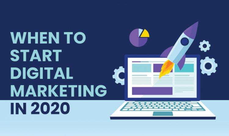 When to Start Digital Marketing in 2020