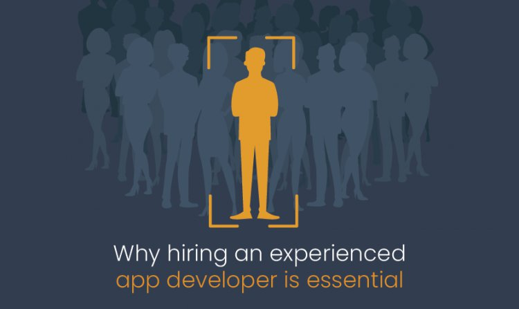 Why hiring an experienced app developer is essential