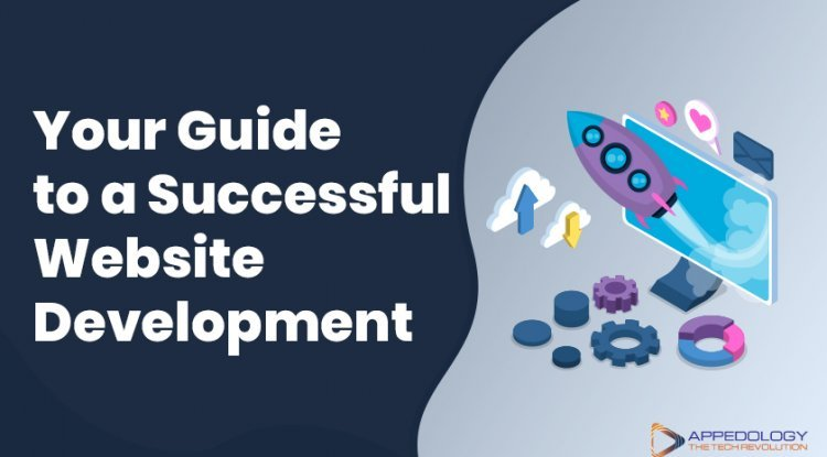 Your Guide to a Successful Website Development