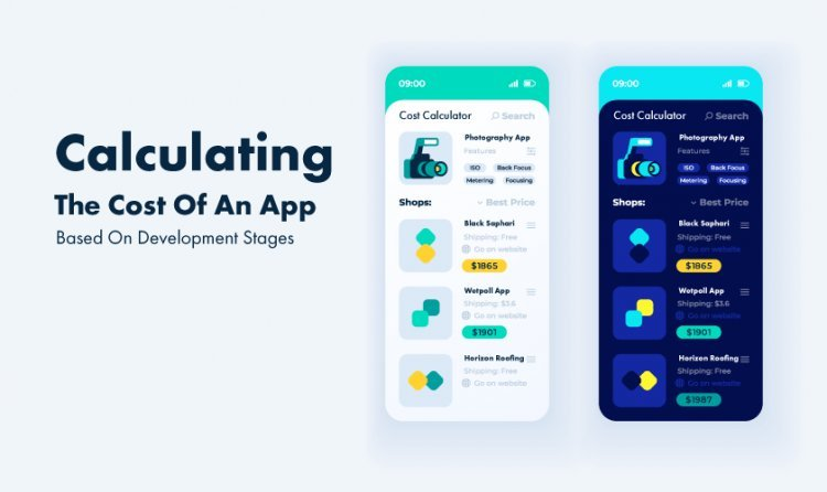 Calculating The Cost Of An App Based On Development Stages