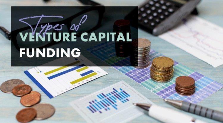 Types of Venture Capital Funding