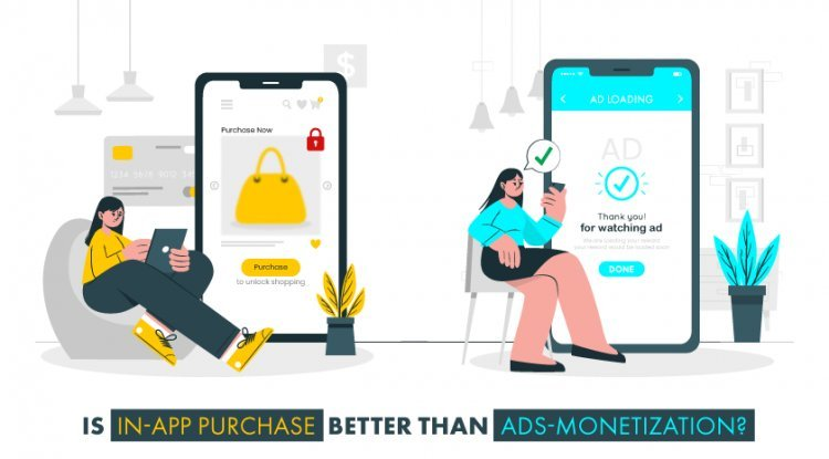 Is In-app purchase better than ads-monetization?