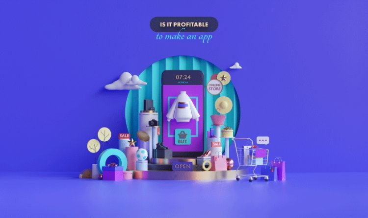 Is It Profitable To Make An App