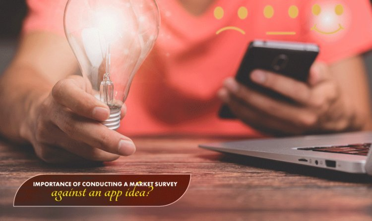 The Ultimate Guide To Conduct A Market Survey For An App Idea