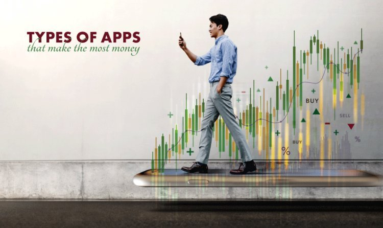 Types Of Apps That Make The Most Money