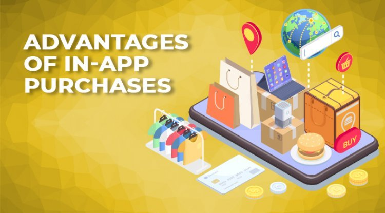 Advantages Of In-App Purchases