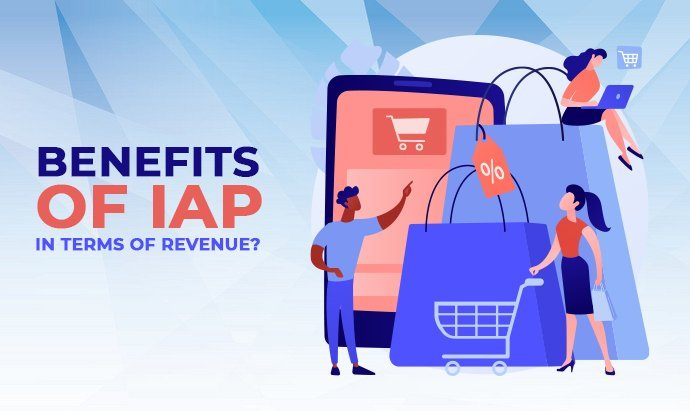 Benefits Of IAP In Terms Of Revenue?
