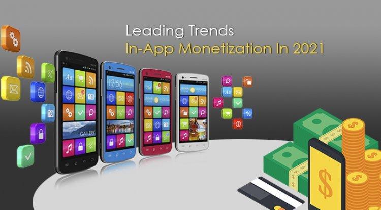 Leading Trends In-App Monetization In 2021